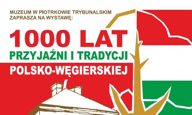 """Wystawa edukacyjna pt.: """"1000 lat przyjaźni i tradycji polsko-węgierskiej"""""""