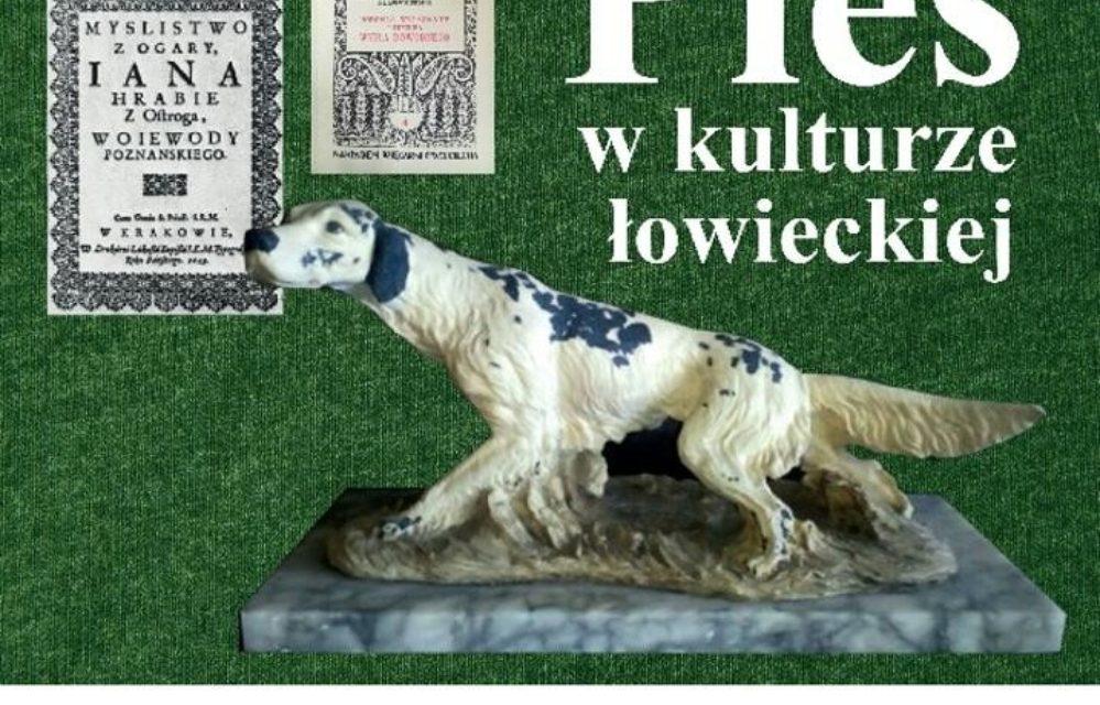 """Wystawa """"Pies w kulturze łowieckiej"""""""