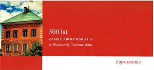 500 lat Zamku Królewskiego w Piotrkowie Trybunalskim